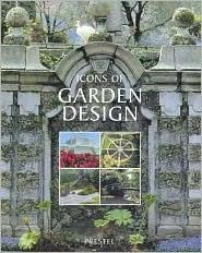 Icons of Garden Design  by  Caroline Holmes