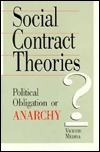 Social Contract Theories: Political Obligation or Anarchy Vicente Medina