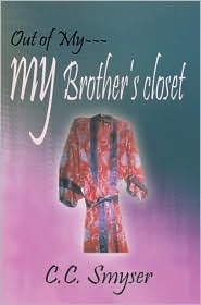 Out of My---My Brothers Closet C.C. Smyser