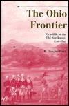 The Ohio Frontier: Crucible of the Old Northwest, 1720-1830  by  R. Douglas Hurt