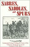 Sabres, Saddles, and Spurs William R. Carter