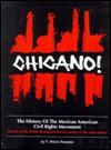 Chicano!: The History of the Mexican American Civil Rights Movement  by  Arturo Rosales