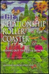 The Relationship Roller Coaster: Riding Out the Ups and Downs  by  Anthony Andrews-Speed