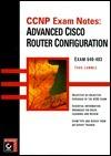 Advanced Cisco Router Configuration: exam 640-403 Todd Lammle