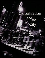 Globalization & the City  by  John Short