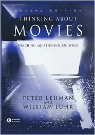 Thinking About Movies: Watching, Questioning, Enjoying Peter Lehman