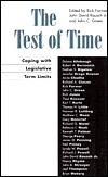 The Test of Time: Coping with Legislative Term Limits  by  Rick Farmer