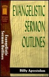 Evangelistic Sermon Outlines (Sermon Outlines (Baker Book))  by  Billy Apostolon