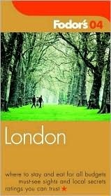 Fodors London 2004  by  Fodors Travel Publications Inc.