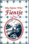 My Name Was Fientje Faye Adam