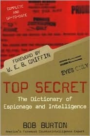 Top Secret: The Dictionary of Espionage and Intelligence  by  Bob Burton