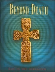 Beyond Death: Life in the Hereafter  by  Franjo Terhart