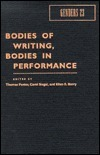 Genders 23: Bodies of Writing, Bodies in Performance  by  Thomas Foster