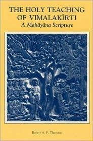 The Holy Teaching of Vimalak Rti: A Mah y Na Scripture  by  Vimalakirti