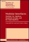 Modular Interfaces: Modular Lie Algebras, Quantum Groups, And Lie Superalgebras Vyjayanthi Chari