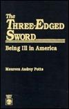 The Three-Edged Sword Maureen A. Potts