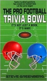 The Pro Football Trivia Bowl  by  Steve Greenburg
