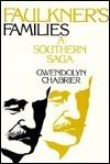 Faulkners Families: A Southern Saga  by  Gwendolyne Chabrier