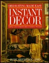 Instant Decor: Simple and Sophisticated Finishing Touches  by  Judy Sheridan