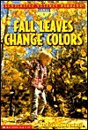 Fall Leaves Change Color  by  Kathleen Weidner Zoehfeld