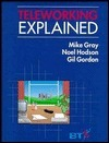 Teleworking Explained Mike Gray
