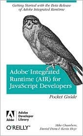 Adobe Integrated Runtime (AIR) for JavaScript Developers Pocket Guide Mike Chambers