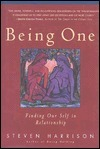 Being One: Finding Our Self in Relationship  by  Steven Harrison