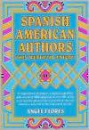 Spanish American Authors: The Twentieth Century Angel Flores
