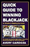 Quick Guide To Winning Blackjack Avery Cardoza