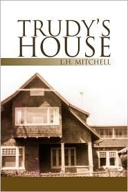 Trudys House  by  L.H. Mitchell