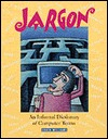 Jargon: An Informal Dictionary of Computer Terms Robin P. Williams