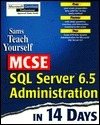 Teach Yourself MCSE SQL Server 6.5 Administration in 14 Days  by  Brad McGehee
