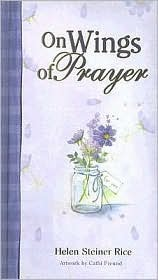 On Wings Of A Prayer  by  Helen Steiner Rice