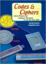 Codes & Ciphers: Clever Devices for Coding & Decoding to Cut Out and Make  by  Gerald Jenkins