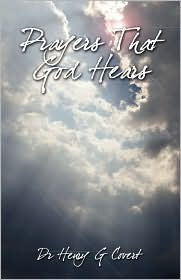 Prayers That God Hears Henry G. Covert