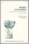Spoken Chamorro: With Grammatical Notes and Glossary Donald M. Topping
