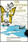 The Critters Of Gazink  by  Grace Roberson Hicks