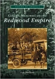 Golden Memories of the Redwood Empire  by  Lee Torliatt