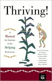 Thriving!: A Manual For Students In The Helping Professions  by  Lennis G. Echterling