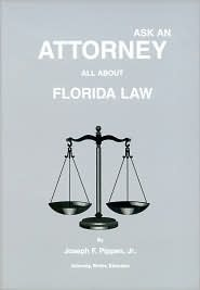 Ask An Attorney: All About Florida Law Joseph F. Pippen