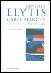 Carte Blanche: Selected Writings Odysseus Elytis by Odysseus Elytis