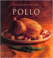 Pollo = Chicken  by  Rick Rodgers