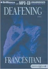 Deafening: A Novel Frances Itani