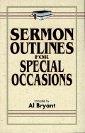 Sermon Outlines For Special Occasions Al Bryant
