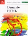 Dynamic HTML, Illustrated Introductory  by  Sasha Vodnik
