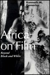 Africa on Film: Beyond Black and White  by  Kenneth M. Cameron