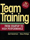 Team Training: From Startup To High Performance  by  Carl L. Harshman