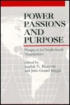 Power, Passions, And Purpose: Prospects For North South Negotiations Jagdish N. Bhagwati