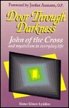 Door Through Darkness: John of the Cross and Mysticism in Everyday Life Eileen Lyddon