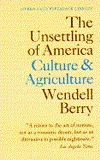 The Unsettling of America: Culture & Agriculture  by  Wendell Berry